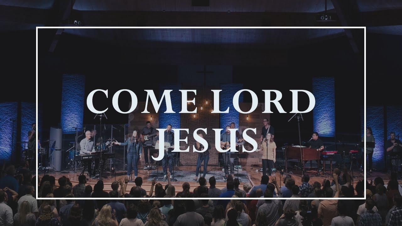 Come, Lord Jesus • Prayers of the Saints Live