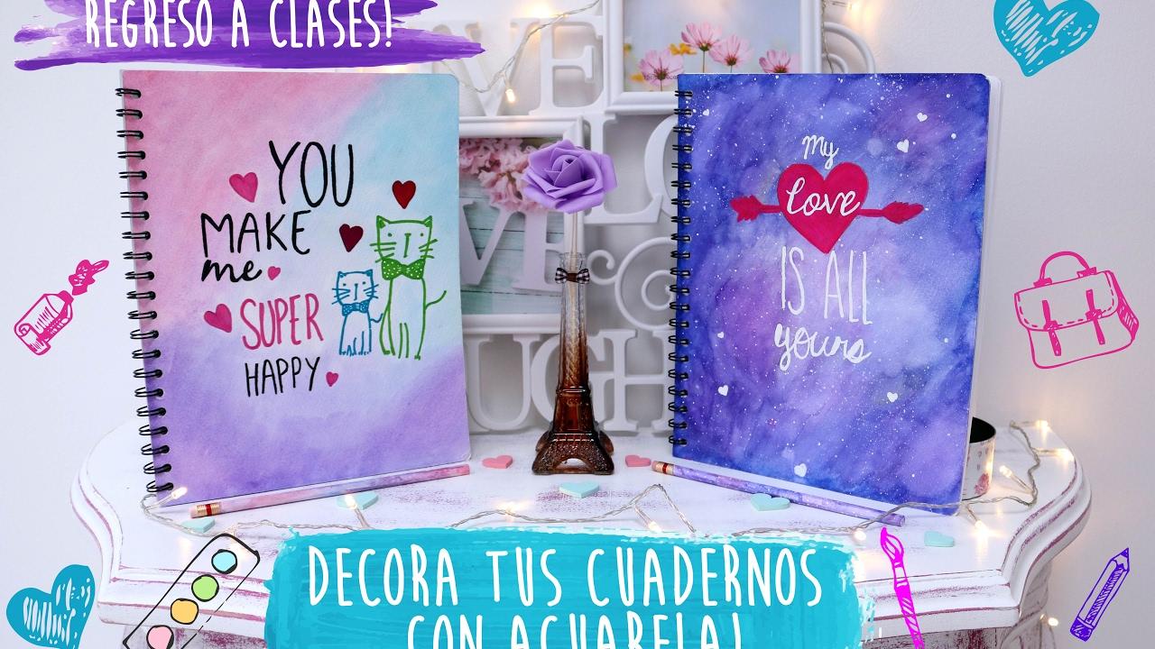 Ideas De Portadas Para Cuadernos Decorar Libretas Con: DECORA TUS CUADERNOS CON ACUARELA!!♥