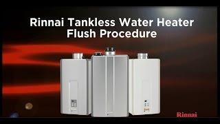 Rinnai Tankless Water Heater Flush Procedure