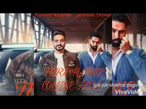 TERE KARKE COLLEGE AWA//PARMISH VERMA//KAMAL KHAIRA latest punjabi video song