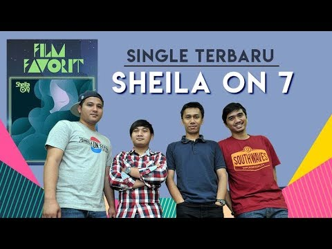 "Special : Interview SHEILA ON 7 dan Lagu ""Film Favorit""!"