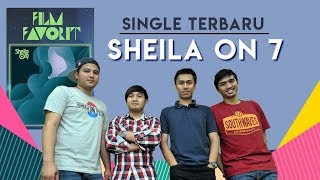 "Video Special : Interview SHEILA ON 7 dan Lagu ""Film Favorit""! download MP3, 3GP, MP4, WEBM, AVI, FLV Maret 2018"