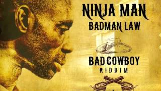 Ninja Man - Badman Law - Bad Cowboy Riddim - J-Rod Records