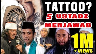 TATTO TIDAK HARAM inilah jawaban 5 ustadz tentang hukum tatto dalam islam