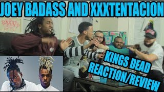 JOEY BAD ASS AND XXXTENTACION- KINGS DEAD FREESTYLE REACTION/ REVIEW