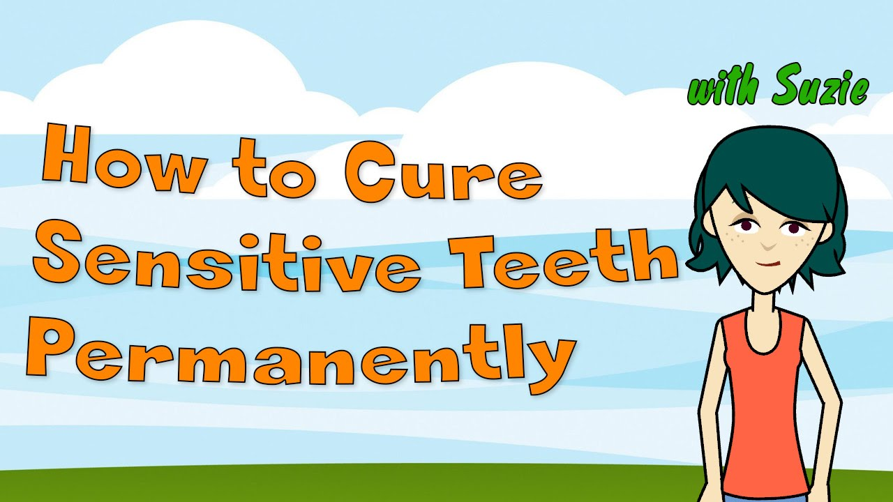 sensitive teeth demystified: how to cure sensitive teeth permanently