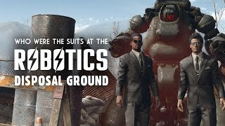 Who Were the Suits at the Robotics Disposal Ground - Fallout 4 Lore
