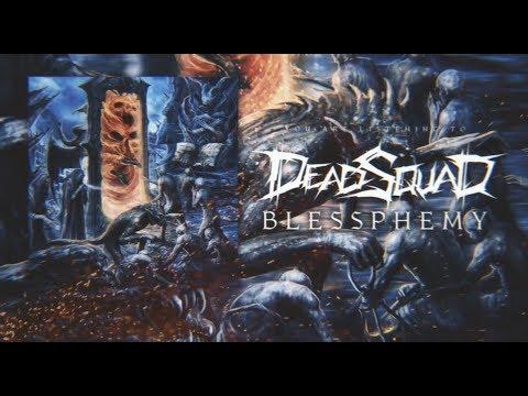 DeadSquad - Blessphemy [Official Lyric Video]