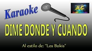 DIME DONDE Y CUANDO -Karaoke JLG- Los Bukis