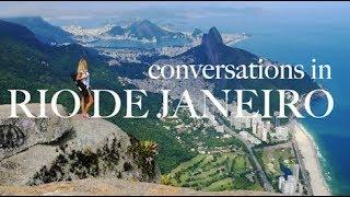 CONVERSATIONS IN RIO DE JANEIRO, BRAZIL