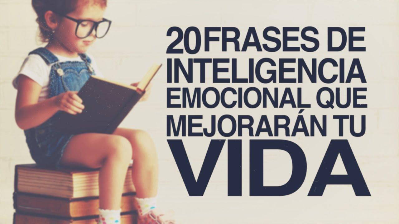 Frases Reflexivas De Vida: 20 Frases De Inteligencia Emocional Que Mejorarán Tu Vida