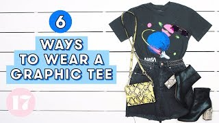 6 Cute Ways to Wear a Graphic Tee | Style Lab