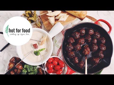 easy vegan holiday bites (vegan cheese fondue & cocktail meatballs)   hot for food