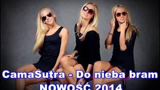 CamaSutra - Do nieba bram NOWOŚĆ 2014