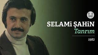 Selami Şahin Tanrım Official Audio