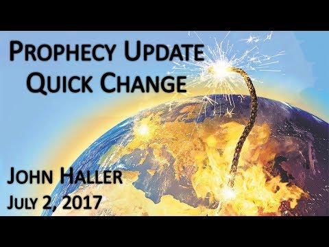 """2017 07 02 John Haller's Prophecy Update """"Quick Change"""""""