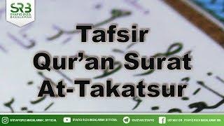 Tafsir Surat At-Takatsur - Ustadz Dr Syafiq Riza Basalamah MA