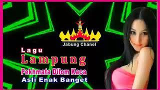 Download Mp3 Lagu Lampung Pekhmata Dilom Kaca..!!