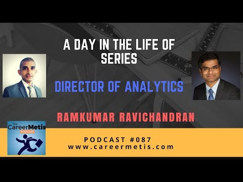 #87 – A Day in the Life of Director of Analytics – Ramkumar Ravichandran