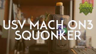 USV MachON3 : Dual 18650 Squonker