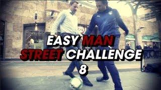 Easy Man Street Challenge #8