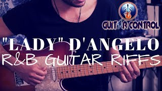 """How To Play """"Lady"""" By D'angelo - Killer Guitar Lesson On R&B Chord Progressions"""