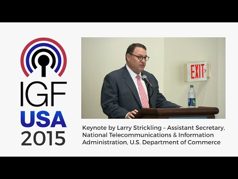 IGF-USA 2015 Keynote by Larry Strickling – U.S. Department of Commerce