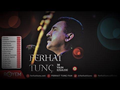 Ferhat Tunç - 30 Yılın Ezgileri Full...