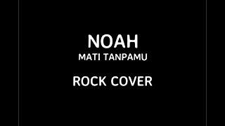 Noah Mati Tanpamu Rock Cover