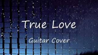 【Guitar Cover】 True Love 藤井フミヤ.
