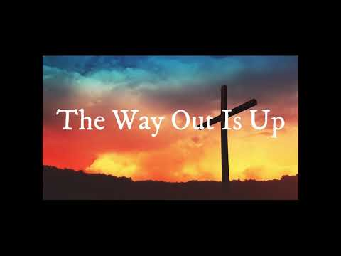 The Way Out Is Up - Through The Psalms