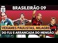 Brasileirão 09: arrancada do Fla, recuperação do Flu, amareladas paulistas e mais emoções