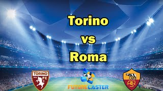 Torino vs Roma Preview and Prediction