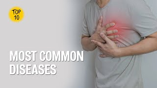 List Of Common Diseases Most Common Illnesses