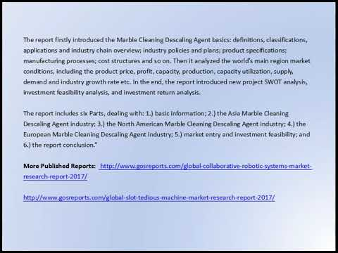 Gosreports New Consultant Research on Global Marble Cleaning Descaling Agent Market 2017