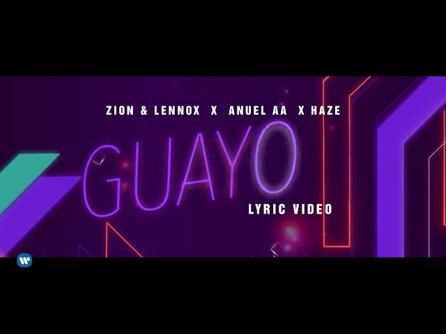 "Zion & Lennox, Anuel AA, Haze - ""Guayo"" (Official Lyric Video)"