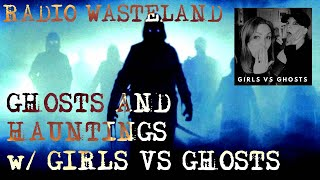 Paranormal Investigating and Ghost Hunting w/ Girls Vs. Ghosts