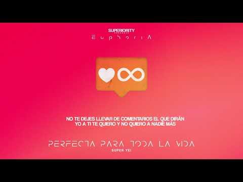 Super Yei Perfecta Para Toda La Vida Euphoria Letralyric
