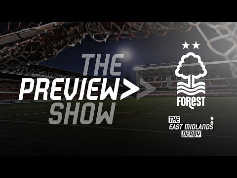 THE PREVIEW SHOW | Nottingham Forest v Derby County