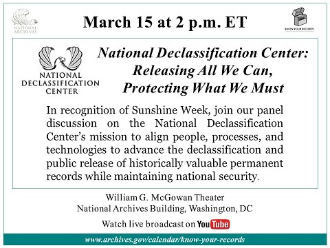 National Declassification Center (NDC): Releasing All We Can, Protecting What We Must (03/15/19)