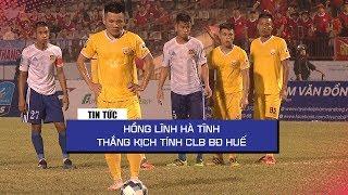 Hồng Lĩnh Hà Tĩnh thắng siêu kịch tính trước Huế trên sân Vinh | Hạng Nhất QG 2019