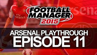 Arsenal FC - Episode 11 | Football Manager 2015 Let's Play Thumbnail