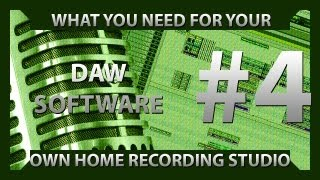 DAW Software - Setting Up Your Recording Studio - Episode 4