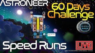 Astroneer - 60 Day Challenge - Speed Runs