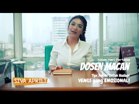 Dosen MaCan (Manis Cantik) | Kelas Hari Pertama | Tips Sukses Hadapi Venus Emosional | SIVA Aprilia