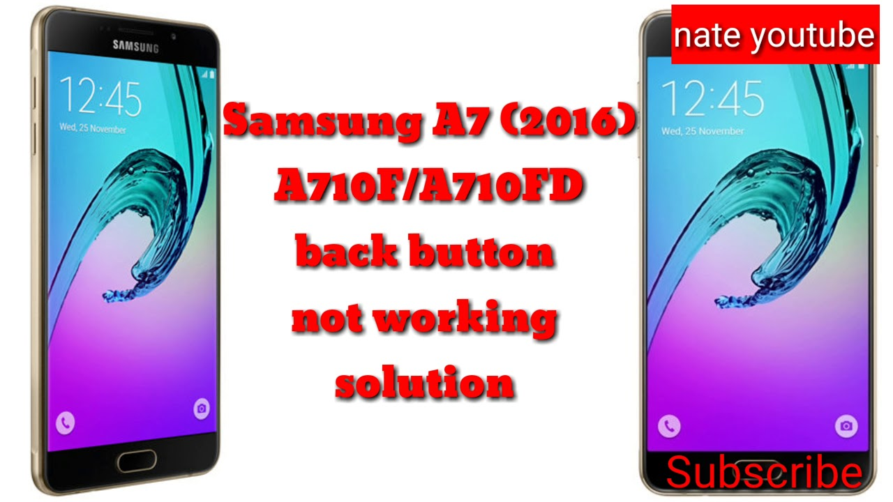 Samsung A710F/A710FD back button not working solution