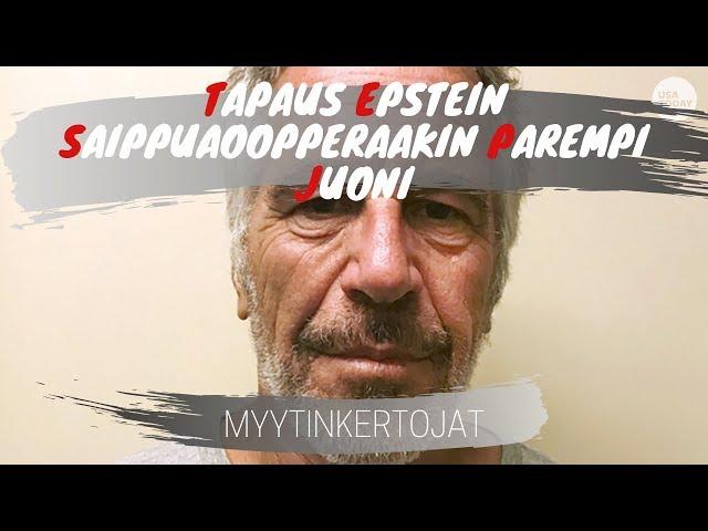 Tapaus Epstein - Saippuaoopperaakin parempi juoni - Ajankohtaiset #7