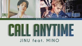 Cover images JINU - 'Call Anytime (또또또) feat. MINO' lyrics (Han | Rom | Eng)