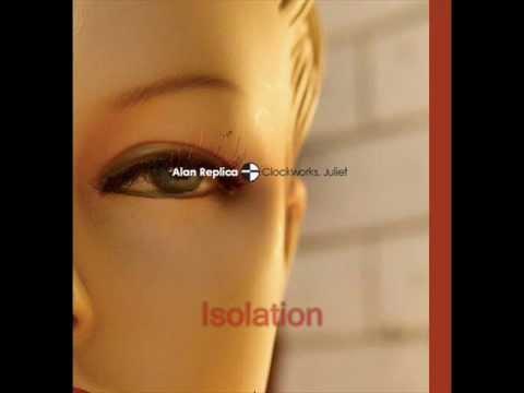 Alan Replica - Isolation