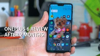 OnePlus 6 Review After 2 Months! - Finally a Flagship Killer! [HighOnAndroid]